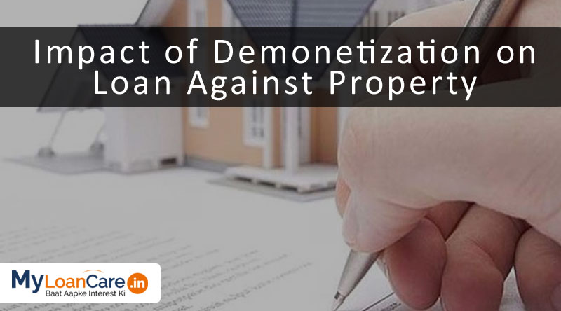 Impact of Demonetization on Loan Against Property EMI and Eligibility